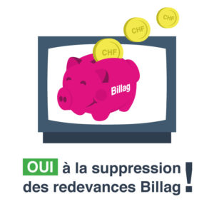 OUI à la suppression des redevances Billag.